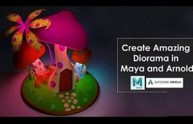 教你在Maya中创作漂亮的蘑菇屋 Skillshare – Create Amazing Diorama in Maya and Arnold